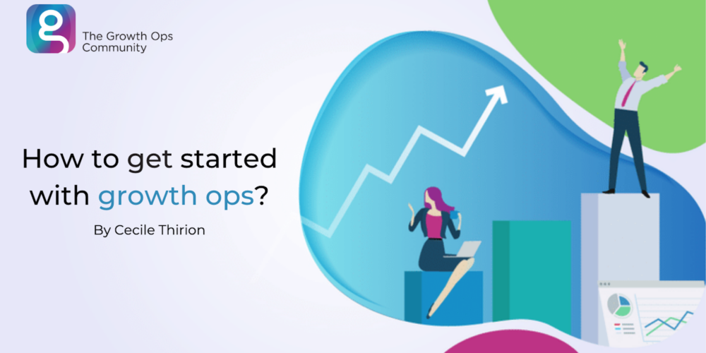 How To Get Started With Growth Ops?